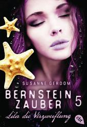 Bernsteinzauber 05 - Lila die Verzweiflung