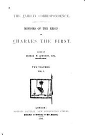 The Fairfax Correspondence: Memoirs of the Reign of Charles the First, Volume 1