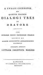 M. Tullii Ciceronis ... dialogi tres de oratore, cum notis Z. Pearce, ed. G.C. Harless