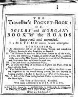 The Traveller s Pocket Book  Or  Ogilby and Morgan s Book of the Roads  Improved and Amended     The Third Edition  Corrected  With Many Additional Cross Roads PDF