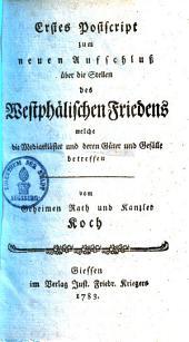 Erstes Postscript zum neuen Aufschluß über die Stellen des Westphälischen Friedens welche die Mediat-Klöster und deren Güter und Gefälle betreffen
