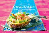 Craquez pour Bali !: 30 recettes de l'île au goût de paradis