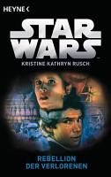 Star WarsTM  Rebellion der Verlorenen PDF