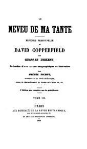 Le neveu de ma tante, histoire personnelle de David Copperfield [tr. and] précédée d'une notice par A. Pichot: Volume3