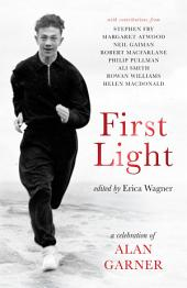 First Light: A Celebration of Alan Garner