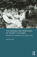 The Making and Breaking of Soviet Lithuania PDF