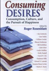 Consuming Desires: Consumption, Culture, and the Pursuit of Happiness
