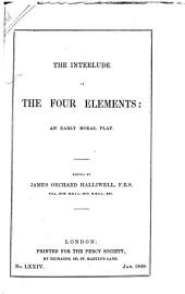 The Interlude of the Four Elements: An Early Moral Play, Volume 22