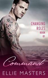 Command: Changing Roles Series, Book 1