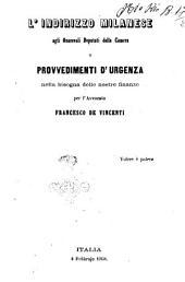 L' indirizzo milanese agli onorevoli deputati della Camera, o Provvedimenti d'urgenza nella bisogna delle nostre finanze