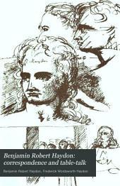Benjamin Robert Haydon: Correspondence and Table-talk, Volume 2