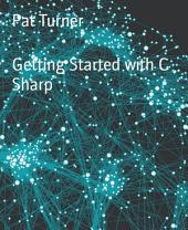 Getting Started with C Sharp
