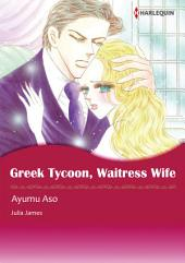 GREEK TYCOON, WAITRESS WIFE: Harlequin Comics