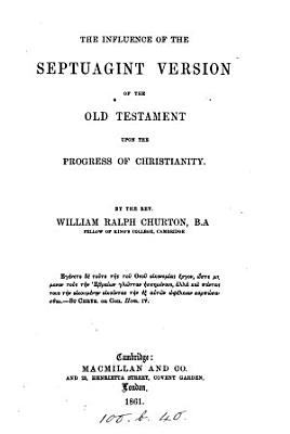The influence of the Septungint version of the Old Testament upon the progress of Christianity PDF