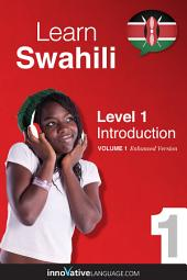 Learn Swahili - Level 1: Introduction to Swahili: Volume 1: Lessons 1-25