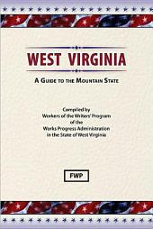 West Virginia: A Guide To The Mountain State