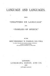 """Language and Languages: Being """"Chapters on Language"""" and """"Families of Speech""""."""