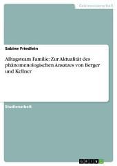 Alltagsteam Familie: Zur Aktualität des phänomenologischen Ansatzes von Berger und Kellner