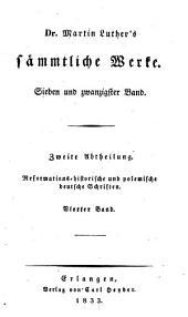 Dr. Martin Luther̓s sämmtliche Werke: Reformationshistorische und polemische deutsche Schriften