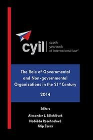 Czech Yearbook of International Law   The Role of Governmental and Non governmental Organizations in the 21st Century   2014 PDF