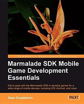 Marmalade SDK Mobile Game Development Essentials PDF