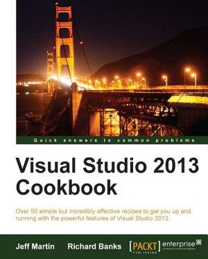 Visual Studio 2013 Cookbook