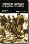 Historia de la edici  n en Espa  a  1836 1936 PDF