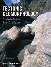 Tectonic Geomorphology: Edition 2