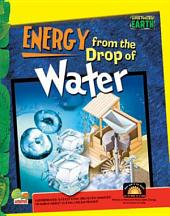 Super-Powered Earth: Energy from the Drop of Water