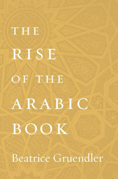 Download The Rise of the Arabic Book Book