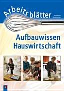 Arbeitsbl  tter Aufbauwissen Hauswirtschaft PDF