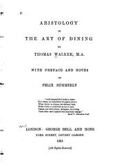 Aristology: Or, The Art of Dining. With Preface and Notes by Felix Summerly [pseud.]