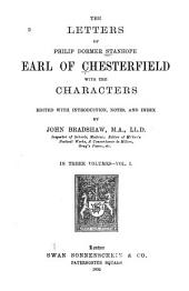 The Letters of Philip Dormer Stanhope, Earl of Chesterfield, with the Characters: Volume 1