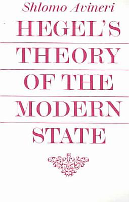 Hegel s Theory of the Modern State