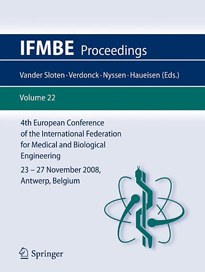 4th European Conference of the International Federation for Medical and Biological Engineering 23   27 November 2008  Antwerp  Belgium PDF