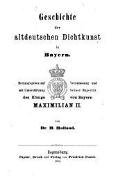 Geschichte der altdeutschen Dichtkunst in Bayern