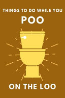 Things to Do While You Poo on the Loo