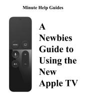A Newbies Guide to Using the New Apple TV (Fourth Generation): The Beginners Guide to Using Guide to Using Siri, the Touch Surface Remote, and More