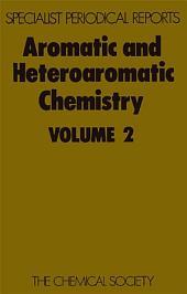 Aromatic and Heteroaromatic Chemistry: Volume 2