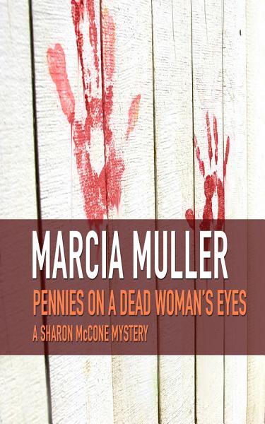 Pennies on a Dead Woman s Eyes