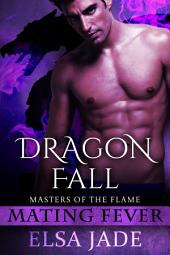 Dragon Fall: Mating Fever: Masters of the Flame 3