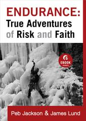 Endurance: True Adventures of Risk and Faith (Ebook Shorts)