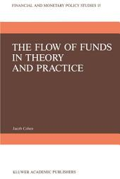 The Flow of Funds in Theory and Practice: A Flow-Constrained Approach to Monetary Theory and Policy