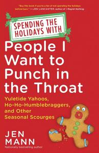 Spending the Holidays with People I Want to Punch in the Throat Book