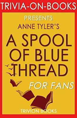 A Spool of Blue Thread  A Novel by Anne Tyler  Trivia On Books  PDF