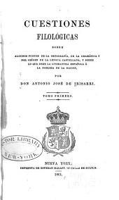Cuestiones filológicas: sobre algunos puntos de la ortografía, de la gramática y del orígen de la lengua castellana, y sobre lo que debe la literature española a la nobleza de la nación