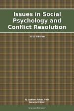 Issues in Social Psychology and Conflict Resolution: 2013 Edition