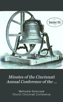Minutes of the Cincinnati Annual Conference of the Methodist Episcopal Church for the Year     PDF