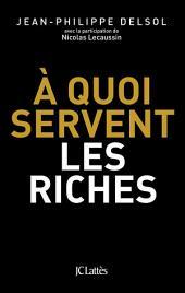 A quoi servent les riches ?