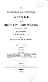 The Mathematical and Philosophical Works of the Right Rev. John Wilkins, Late Lord Bishop of Chester: III. An abstract of his essay towards a real character, and a philosophical language